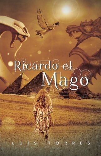 Ricardo el Mago  [Torres, Luis] (Tapa Blanda)