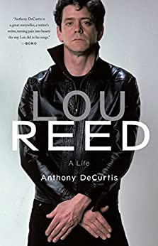 Lou Reed: A Life by [DeCurtis, Anthony]