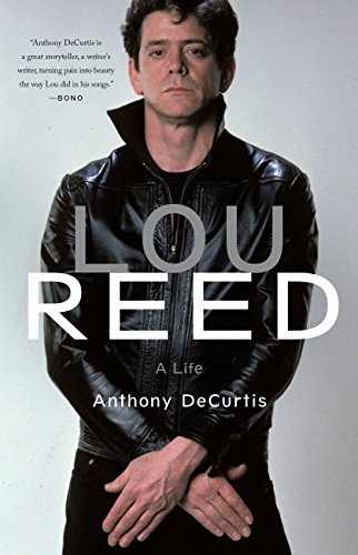 Lou Reed  A Life. Meet Me in the Bathroom  Rebirth and Rock and Roll in New York
