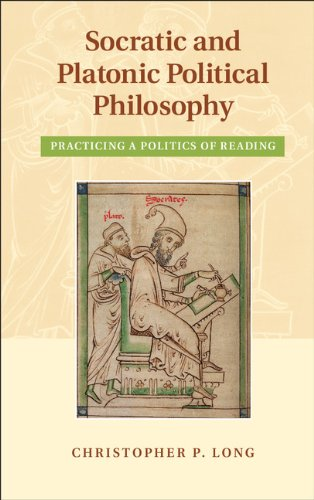Download Socratic and Platonic Political Philosophy: Practicing a Politics of Reading Pdf