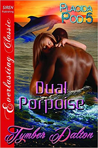 Book Dual Porpoise [Placida Pod 5] (Siren Publishing Everlasting Classic)
