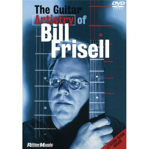 The Guitar Artistry of Bill Frisell. Pour Guitare