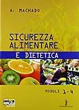 Sicurezza alimentare e dietetica. Con espansione online. Per gli Ist. Professionali alberghieri