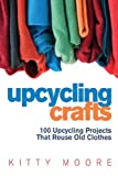 Upcycling Crafts 4th Edition: