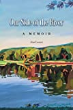img - for Our Side of the River: a Memoir by Alan Emmet (2015-08-21) book / textbook / text book