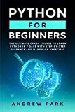 Python for Beginners: The Ultimate Crash Course to Learn Python in 7 days  With Step-by-Step Guidance and Hands-On Exercises (Data Science Book 1)
