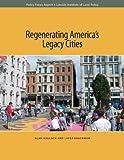 Regenerating America's Legacy Cities, Mallach, Alan and Brachman, Lavea, 1558442790