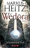 Wédora - Schatten und Tod: Roman (Die Sandmeer-Chroniken)