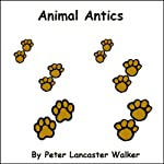 Animal Antics | Peter Walker