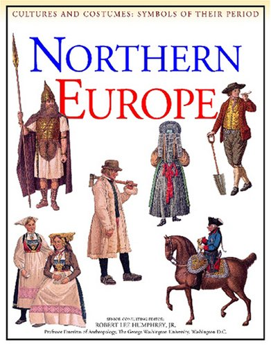 Download Northern Europe (Cultures and Costumes: Symbols of Their Period) pdf epub