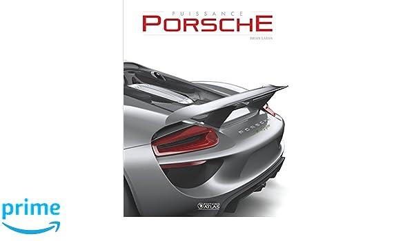 Puissance Porsche NED 2017 (Transports): Amazon.es: Brian Laban: Libros en idiomas extranjeros