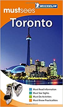 Toronto Must Sees Guide (Michelin Must Sees)