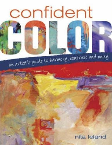 Confident Color: An Artist's Guide To Harmony, Contrast And - Green Nita