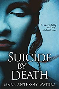 Suicide By Death by Mark Anthony Waters ebook deal