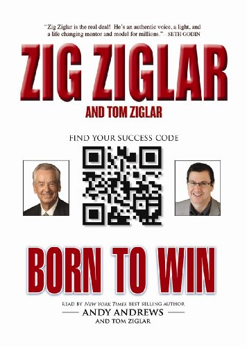 Born to Win (Abridged Edition)(Made for Success Collection), by Zig Ziglar, Tom Ziglar