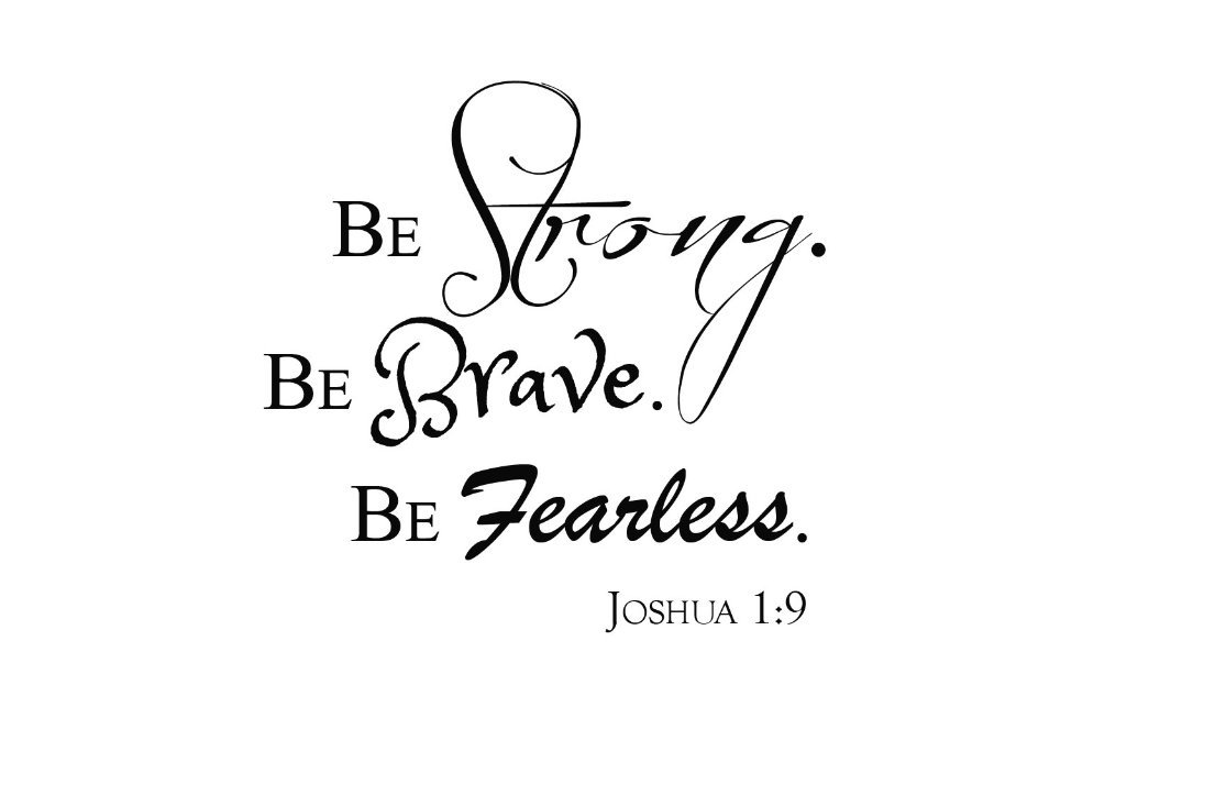 Be Strong Be Brave Be Fearless Joshua 1:9 Vinyl Decal, Wall, Car, Laptop - Met. Silver - 50 inch