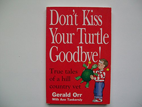 Don't Kiss Your Turtle Goodbye