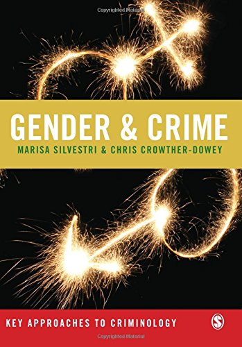 Gender and Crime (Key Approaches to Criminology)