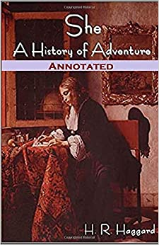 She, A History of Adventure Annotated