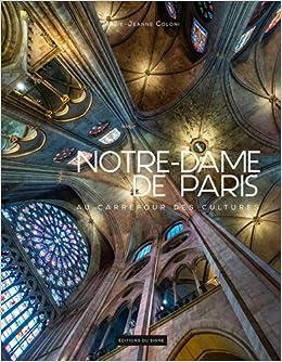 Amazonfr Notre Dame De Paris Au Carrefour Des Cultures