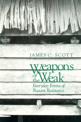 Weapons of the Weak: Everyday Forms of Peasant Resistance (Day Every Recycle)