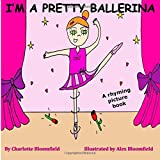 I'm a Pretty Ballerina: funny, rhyming story/picture book 2-6 years from the creator (Playing Dressing Up Picture Books) Charlotte Sabin