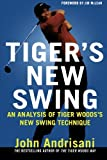 Tiger's New Swing, John Andrisani, 0312363672