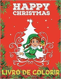 Feliz Natal Livro De Colorir Livro De Colorir 4 Anos