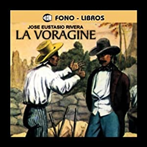 La Voragine [The Vortex] Audiobook