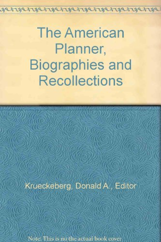 The American Planner: Biographies and Recollections