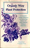 img - for Organic Way to Plant Protection by the Staff of Organic Gardening and Farming Magazi book / textbook / text book