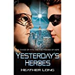 Yesterday's Heroes | Heather Long