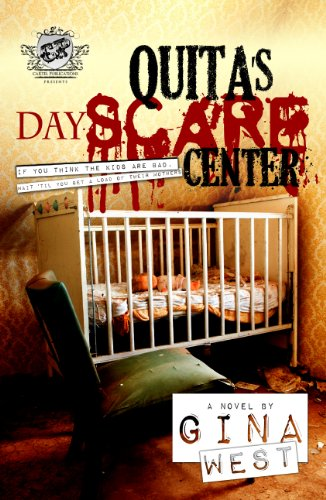 Quitas DayScare Center (The Cartel Publications Presents)