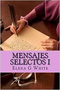 By Elena G White Mensajes Selectos I (Spanish Edition) [Paperback