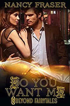 Do You Want Me (Beyond Fairytales) by [Fraser, Nancy]