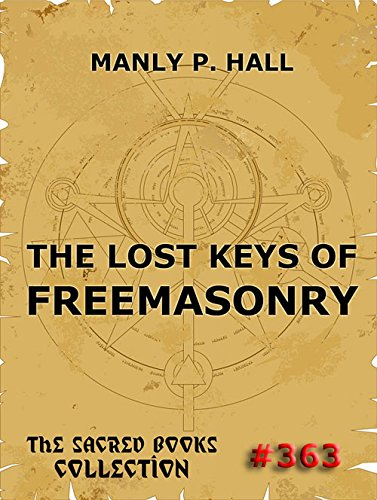 The lost keys of freemasonry kindle edition by manly p hall the lost keys of freemasonry by hall manly p fandeluxe Images