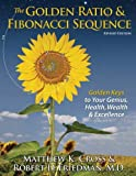 Download The Golden Ratio & Fibonacci Sequence: Golden Keys to Your Genius, Health, Wealth & Excellence in PDF ePUB Free Online