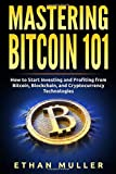 Mastering Bitcoin 101: How to Start Investing and