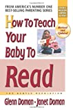 How to Teach Your Baby to Read, Glenn Doman and Janet Doman, 0757001858