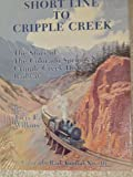 img - for Short Line to Cripple Creek. the Story of the Colorado Springs & Cripple Creek District Railway. Annual No. 16 book / textbook / text book