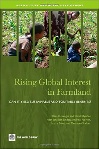 Book Rising Global Interest in Farmland: Can It Yield Sustainable and Equitable Benefits? (Agriculture and Rural Development Series)