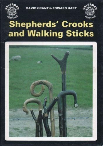 Shepherds' Crooks and Walking Sticks (Dalesman heritage) by David Grant (1989-12-06) ()