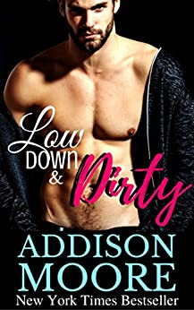 Low Down & Dirty by [Moore, Addison]
