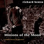 Minions of the Moon | Richard Bowes