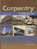 Carpentry Workbook, Thomas E. Proctor, 0826908101