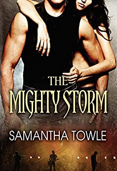 The Mighty Storm (The Storm series Book 1) by [Towle, Samantha]
