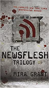 The Newsflesh Trilogy: Blackout/Deadline/Feed