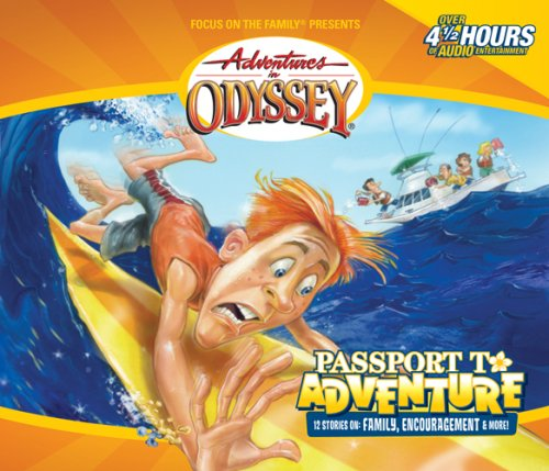 Passport To Adventure (Adventures in Odyssey #19) by Tyndale Entertainment