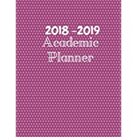 2018-2019 Academic Planner: Academic Planner: 2018-2019 (August-September) Academic Calendar Planner (with Inspirational Quotes) in Weekly and Monthly ... Pages with beautiful white dotted pink cover