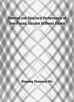 Thermal and Structural Performance of Tow-placed, Variable Stiffness Panels (Dissertations in Artificial Intelligence)